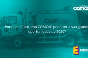 Por que o Concurso COMCAP pode ser a sua grande oportunidade de 2020_